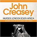 Murder, London-South Africa: A New Story of Roger West of the Yard Audiobook by John Creasey Narrated by Alan Lyne
