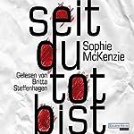 Seit du tot bist | Sophie McKenzie