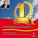 In 5 Jahren zur Nr. 1 Hörbuch von Nikolaus B. Enkelmann Gesprochen von: Nikolaus B. Enkelmann