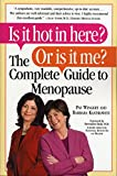 img - for Is it Hot in Here? Or is it me? The Complete Guide to Menopause book / textbook / text book