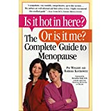 Is it Hot in Here? Or is it me? The Complete Guide to Menopause ~ Pat Wingert