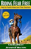 img - for Riding Fear Free: Help for Fearful Riders and Their Teachers book / textbook / text book