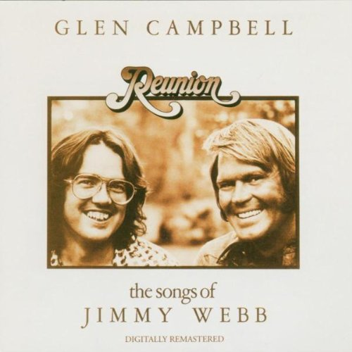 Glen Campbell - Reunion: The Songs Of Jimmy Webb - Zortam Music
