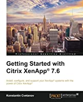 Getting Started with Citrix XenApp® 7.6 Front Cover