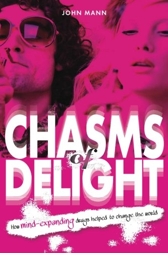 Chasms of Delight: How Mind-Expanding Drugs Helped to Change the World PDF