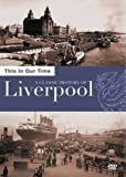 This In Our Time - The History Of Liverpool [DVD]