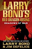 Larry Bonds Red Dragon Rising: Shadows of War
