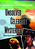 img - for Unsolved Celebrity Mysteries (Mysteries and Conspiracies) book / textbook / text book