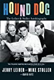 Hound Dog: The Leiber and Stoller Autobiography by Jerry Leiber ( 2010 ) Paperback
