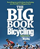 Save 55% off The Big Book of Bicycling: Everything You Need to Everything You Need to Know, From Buying to Riding.