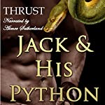 Jack & His Python |  Thrust