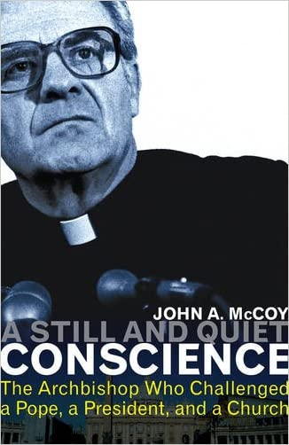 A Still and Quiet Conscience: The Archbishop Who Challenged a Pope, a President, and a Church