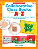img - for Collaborative Class Books From A to Z: Easy, Letter-by-Letter Books Children Create Together to Learn the Alphabet book / textbook / text book