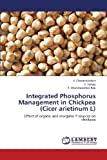 img - for Integrated Phosphorus Management in Chickpea (Cicer arietinum L): Effect of organic and inorganic P sources on chickpea book / textbook / text book