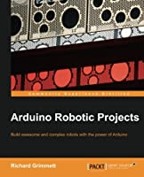 Arduino Robotic Projects Front Cover