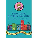 Surviving & Thriving Solo: Options When You Live Aloneby Frances Frommer