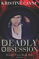 Deadly Obsession: Deadly Vices Series Book 1 (Volume 1)