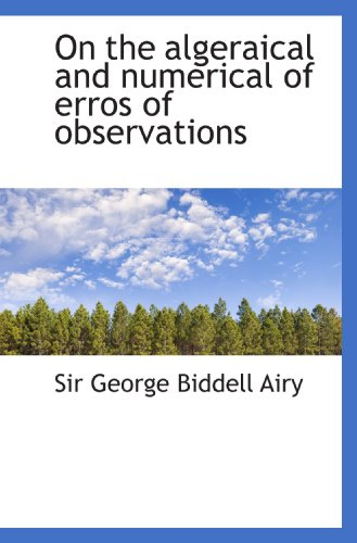 On the algeraical and numerical of erros of observations