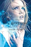 Kimberly Derting The Offering: A Pledge Novel