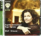 Angelika Kirchschlager; Roger Vignoles Angelika Kirchschlager: Wolf and Strauss (Live at the Wigmore Hall)