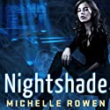 Nightshade: Nightshade Series, Book 1 (       UNABRIDGED) by Michelle Rowen Narrated by Cynthia Holloway