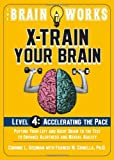 img - for The Brain Works: X-Train Your Brain Level 4: Accelerating the Pace (Brain Works (Sellers)) book / textbook / text book