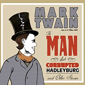 The Man That Corrupted Hadleyburg and Other Stories | [Mark Twain]