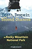 img - for Death, Despair, and Second Chances in Rocky Mountain National Park book / textbook / text book
