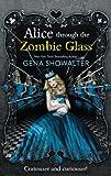 Alice Through the Zombie Glass (The White Rabbit Chronicles)
