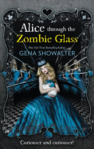 Alice Through the Zombie Glass (The White Rabbit Chronicles, Book 2)