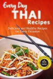 Thai Recipes: The Beginners Guide to Breakfast, Lunch, Dinner, and More (Everyday Recipes)