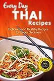 Thai Recipes: Flavor Filled Thai Recipes For Everyone (Everyday Recipes)