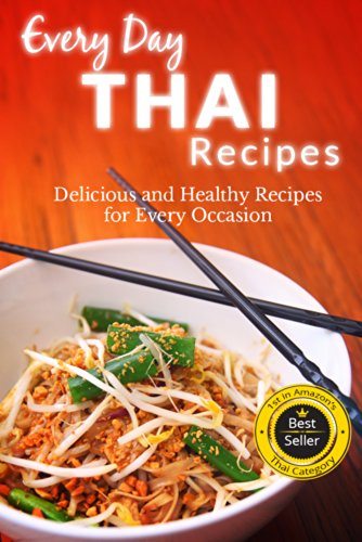 Free Kindle Book : Thai Recipes: Flavor Filled Thai Recipes For Everyone (Everyday Recipes)