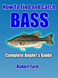 How To Find And Catch Bass