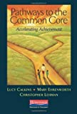 Calkins, Lucy; Ehrenworth, Mary; Lehman, Christophers Pathways to the Common Core: Accelerating Achievement Paperback