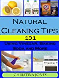 Natural Cleaning Tips 101 - Using Vinegar, Baking Soda, and More