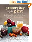 Preserving by the Pint: Quick Seasona...