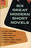 img - for Six Great Modern Short Novels (Laurel Edition, 7996) book / textbook / text book