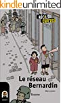 Le r�seau Bernardin: une histoire pou...