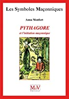 Pythagore et l'initiation ma�onnique