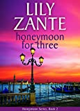 Book cover image for Honeymoon For Three (Honeymoon Series Book 2)