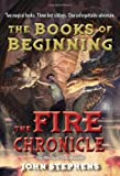 The Fire Chronicle (Books of Beginning) (0375872728) by Stephens, John