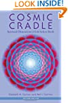 Cosmic Cradle, Revised Edition: Spiri...