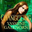 Changeling: Otherworld, Book 2 Audiobook by Yasmine Galenorn Narrated by Cassandra Campbell