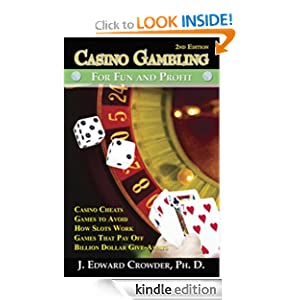 Casino Gambling for Fun and Profit Ph.D. J. Edward Crowder