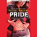Pride: Shifters, Book 3 (       UNABRIDGED) by Rachel Vincent Narrated by Jennifer van Dyck
