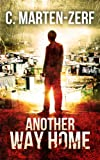 Another Way Home - Gripping Action Thriller (Garrettt & Petrus Vigilante Justice Action Packed Thriller. Book 2)