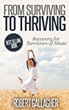 From Surviving to Thriving: Recovery Guide for Survivors of Abuse