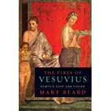 The Fires of Vesuvius: Pompeii Lost and Foundby Mary Beard