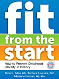 img - for Fit from the Start: How to Prevent Childhood Obesity in Infancy book / textbook / text book
